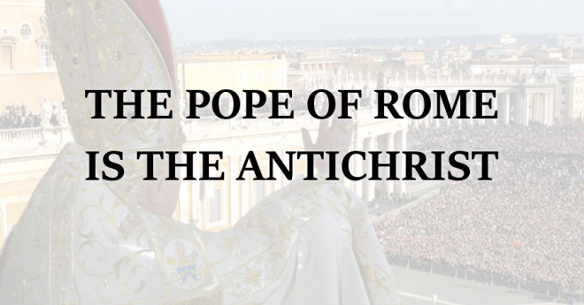pope-of-rome-is-the-antichrist